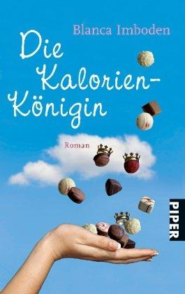 Piper Taschenbuch Die Kalorien-Königin: Roman