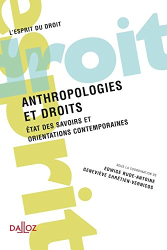 Anthropologies et droits - 1ère édition: État des savoirs et orientations contemporaines par Association Francophone d'Anthropologie du Droit