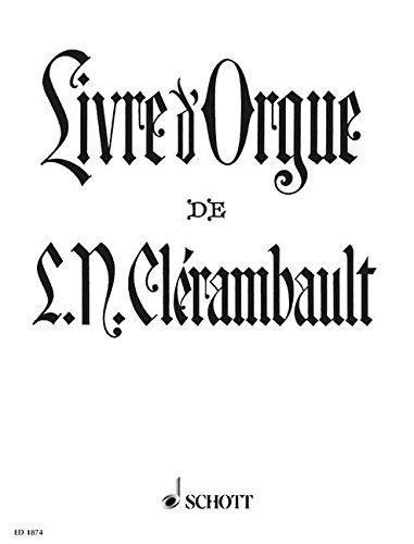 Livre D Orgue (Guilmant) - Orgue par Clerambault L. N.