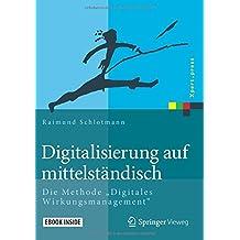 """Digitalisierung auf mittelständisch: Die Methode """"Digitales Wirkungsmanagement"""" (Xpert.press)"""