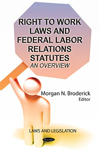 Right to Work Laws & Federal Labor Relations Statutes: An Overview (Law and Legislation)