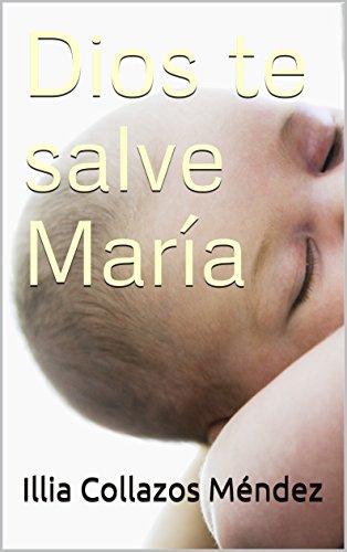 Dios te salve María por Illia Collazos Méndez