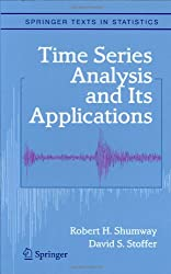 Time Series Analysis and Its Applications (Springer Texts in Statistics)