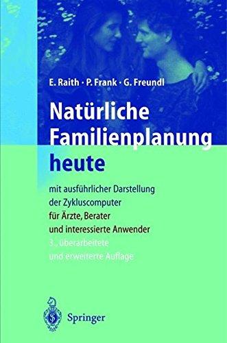 Natürliche Familienplanung heute: Mit ausführlicher Darstellung der Zykluscomputer