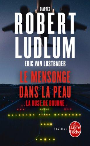 Le Mensonge dans la peau par Robert Ludlum, Eric van Lustbader