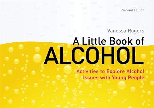 A Little Book of Alcohol: Activities to Explore Alcohol Issues with Young People