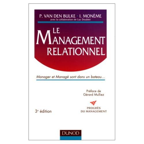 LE MANAGEMENT RELATIONNEL. Manager et Managé sont dans un bateau... 3ème édition