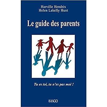 Le guide des parents : Tu es toi, tu n'es pas moi !