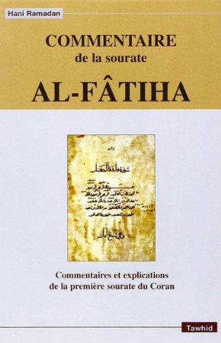 Commentaire de la sourate Al-Fatîha : Commentaires et Explications de la première sourate du Coran