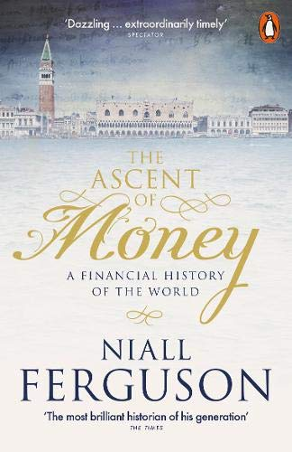 The Ascent of Money: A Financial History of the World Ascent