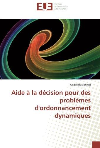 Aide à la décision pour des problèmes d'ordonnancement dynamiques par Abdallah Elkhyari