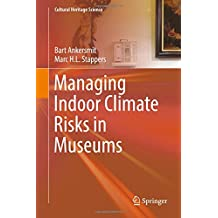 Managing Indoor Climate Risks in Museums (Cultural Heritage Science)