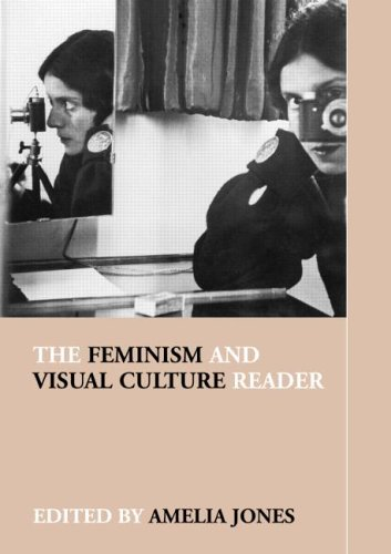 The Feminism and Visual Culture Reader (In Sight: Visual Culture)