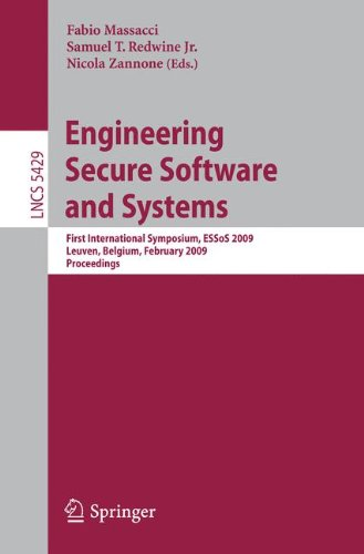 Engineering Secure Software and Systems: First International Symposium, ESSoS 2009 Leuven, Belgium, February 4-6, 2009, Proceedings (Lecture Notes in Computer Science)