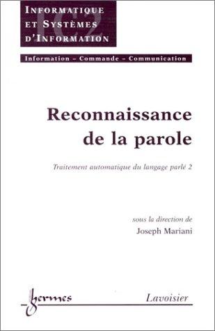 Reconnaissance de la parole : Traitement automatique du langage parlé par Joseph Mariani