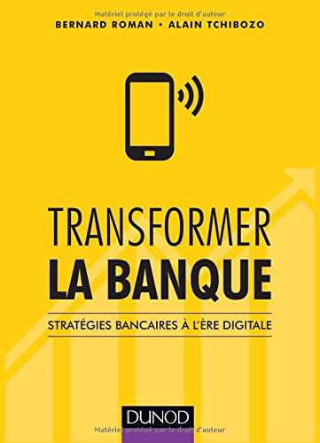 Transformer la banque - Stratégies bancaires à l'ère digitale