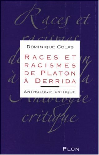 Races et racismes de Platon à Derrida : Anthologie critique
