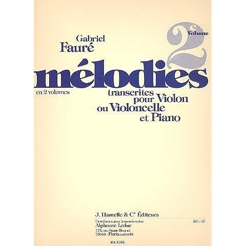 Mélodies transcrites pour Violon ou Violoncelle et Piano (en 2 volumes) - Volume 2