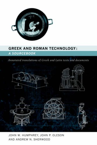 Greek and Roman Technology: A Sourcebook: Annotated Translations of Greek and Latin Texts and Documents (Routledge Sourcebooks for the Ancient World)