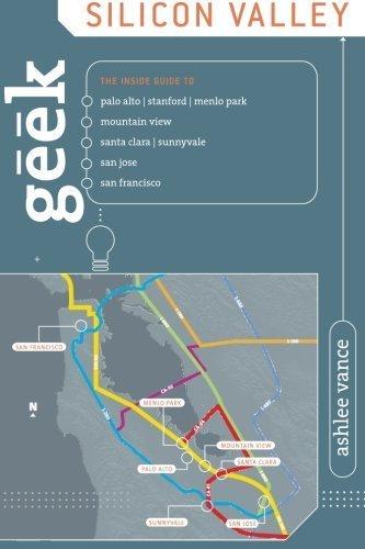 Geek Silicon Valley: The Inside Guide To Palo Alto, Stanford, Menlo Park, Mountain View, Santa Clara, Sunnyvale, San Jose, San Francisco by Ashlee Van Vance (2007-11-01)