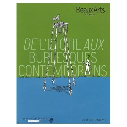 Beaux Arts Magazine, Hors-série : De l'idiotie aux burlesques contemporains
