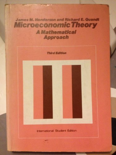 Microeconomic Theory: A Mathematical Approach