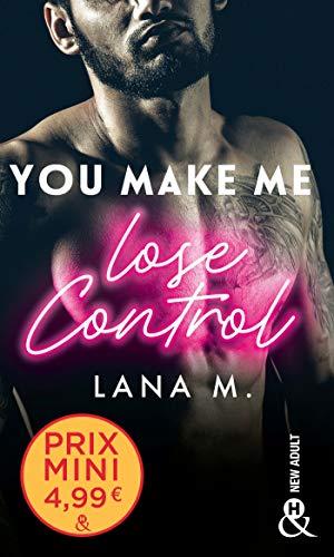 You Make Me Lose Control: un roman New Adult inédit à découvrir à prix mini !