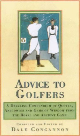 WISE WORDS FOR GOLFERS por Dale Concannon
