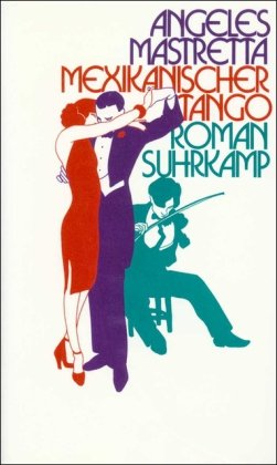 Mexikanischer Tango: Roman