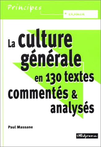 La Culture générale en 130 textes commentés et analysés