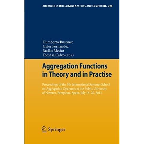 Aggregation Functions in Theory and in Practise: Proceedings of the 7th International Summer School on (System Operator)