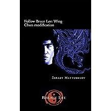 Follow Bruce Lee: Wing Chun modification (English Edition)