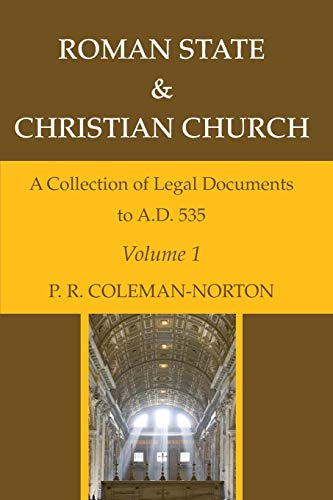 Roman State & Christian Church Volume 1: A Collection of Legal Documents to A.D. 535