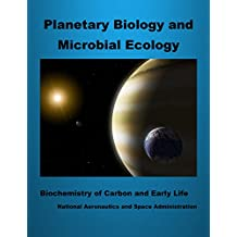 Planetary Biology and Microbial Ecology: Biochemistry of Carbon and Early Life (English Edition)