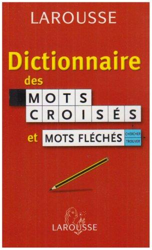 Dictionnaire des mots croisés et mots fléchés : Classement direct Classement inverse par Larousse