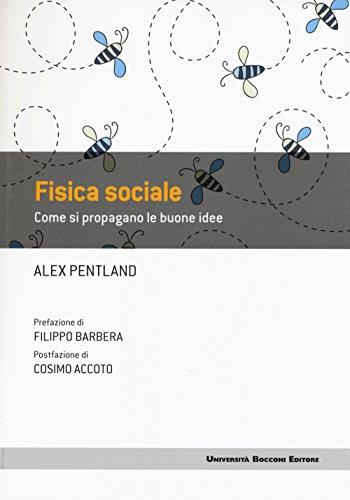 Fisica sociale. Come si propagano le buone idee