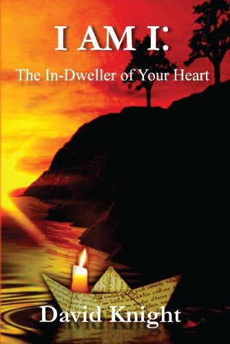 Book cover image for I AM I: The In-Dweller of Your Heart