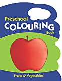 Fruits & Vegetables - Preschool Colouring Book (Preschool Colouring Books)