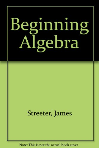 Beginning Algebra por James Streeter
