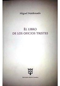El libro de los oficios tristes par  Miguel Maldonado Perez
