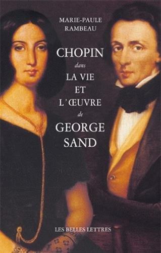 Chopin dans la vie et l'Œuvre de George Sand par Marie-Paule Rambeau