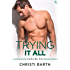 Trying It All: A Naked Men Novel