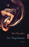 Der Vogelmann: Der 1. Fall für Jack Caffery - Roman (Die Inspektor-Caffery-Thriller) (German Edition)