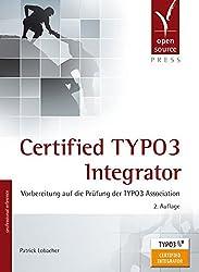 Certified TYPO3 Integrator: Vorbereitung auf die Prüfung der TYPO3 Association