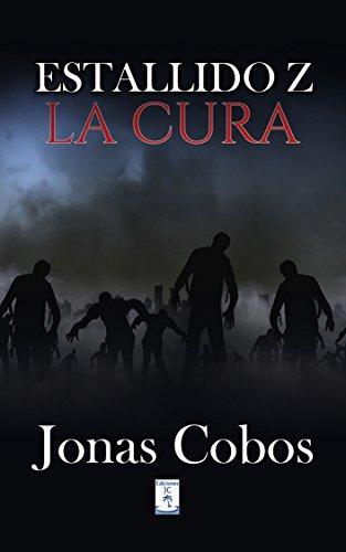 Estallido Z: La Cura (Mundo Zombie nº 2) por Jonas Cobos