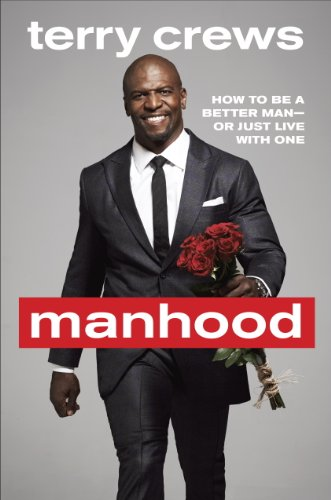 Manhood: How to Be a Better Man-or Just Live with One (English Edition)