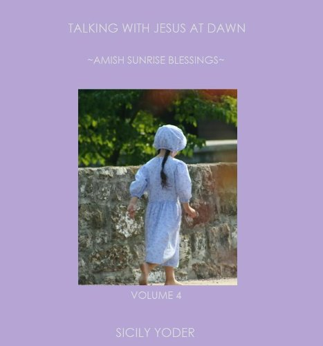 Talking With Jesus At Dawn Amish Sunrise Blessings Book 4