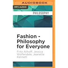 FASHION - PHILOSOPHY FOR EVE M (Philosophy for Everyone)