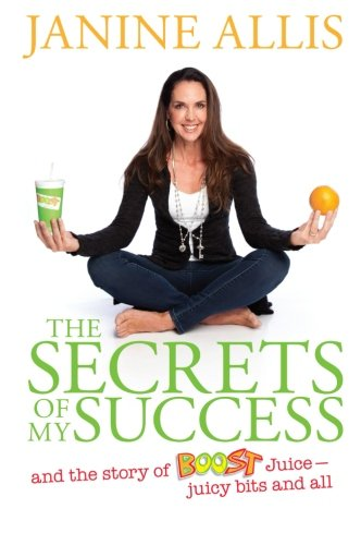 the-secrets-of-my-success-and-the-story-of-boost-juice-juicy-bits-and-all