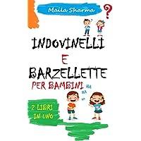 ☺ Indovinelli e Barzellette Per Bambini ☺: Divertenti barzellette e meravigliosi indovinelli per bambini dai 4 ai 10…
